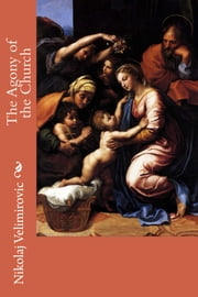 The Agony of the Church ebook by Nikolaj Velimirovic