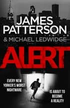 Alert - (Michael Bennett 8) ebook by James Patterson
