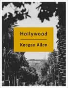 Hollywood - Photos and Stories from Foreverland ebook by Keegan Allen