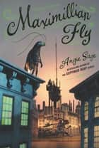 Maximillian Fly eBook by Angie Sage