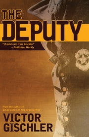 The Deputy ebook by Victor Gischler