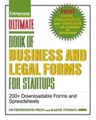 Ultimate Book of Business and Legal Forms for Startups - 200+ Downloadable Forms and Spreadsheets ebook by Entrepreneur Press, Karen Thomas