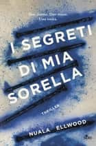 I segreti di mia sorella ebook by Nuala Ellwood