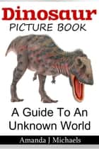 The Dinosaur Picture Book ebook by Amanda Michaels