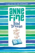 Bad Dreams ebook by Anne Fine
