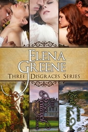 The Three Disgraces Series ebook by Elena Greene