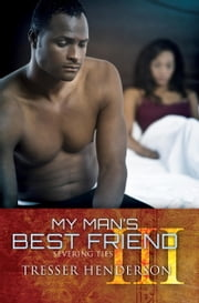 My Man's Best Friend III: Severing Ties ebook by Tresser Henderson
