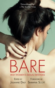 Bare - Irish Women's Sexual Fantasies ebook by Julianne Daly