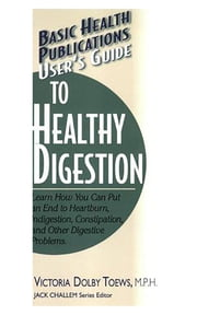 User's Guide to Healthy Digestion ebook by Kobo.Web.Store.Products.Fields.ContributorFieldViewModel