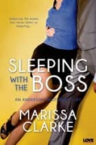 Sleeping with the Boss ebook by Marissa Clarke