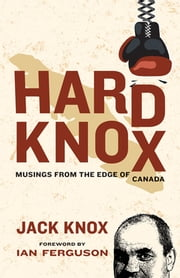 Hard Knox - Musings from the Edge of Canada ebook by Jack Knox