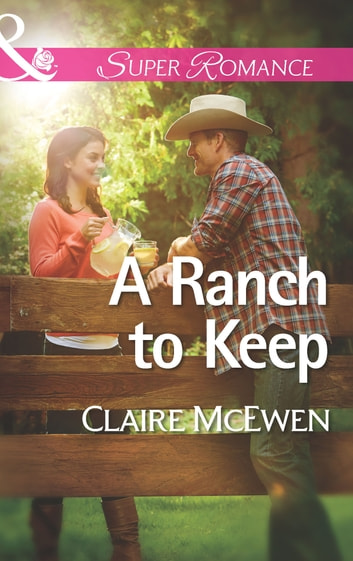 A Ranch to Keep (Mills & Boon Superromance) 電子書 by Claire McEwen
