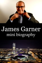 James Garner Mini Biography ebook by eBios