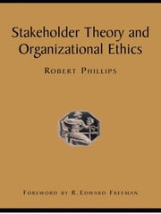 Stakeholder Theory and Organizational Ethics ebook by Robert Phillips