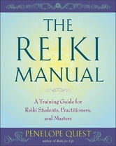 The Reiki Manual - A Training Guide for Reiki Students, Practitioners, and Masters ebook by Penelope Quest,Kathy Roberts