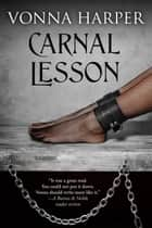 Carnal Lesson - Carnal ebook by Vonna Harper