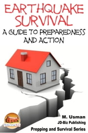 Earthquake Survival: A Guide To Preparedness And Action ebook by M. Usman