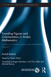 Founding Figures and Commentators in Arabic Mathematics - A History of Arabic Sciences and Mathematics Volume 1 ebook by Roshdi Rashed,Nader El-Bizri