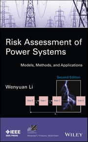 Risk Assessment of Power Systems - Models, Methods, and Applications ebook by Wenyuan Li