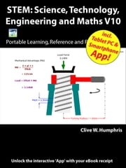 STEM: Science, Technology, Engineering and Maths Principles V10 ebook by Clive W. Humphris