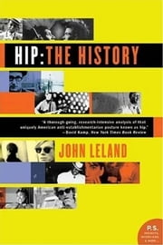 Hip: The History ebook by Mr. John Leland