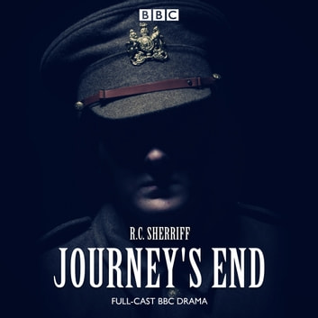 Journey's End - A BBC Radio 4 drama audiobook by R C Sherriff