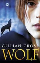Wolf ebook by Gillian Cross