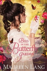 Bees in the Butterfly Garden ebook by Maureen Lang