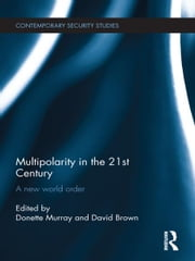 Multipolarity in the 21st Century - A New World Order ebook by Donette Murray,David Brown