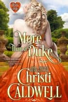 More Than a Duke ebook by Christi Caldwell