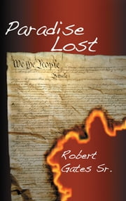 Paradise Lost ebook by Robert Gates, Sr.
