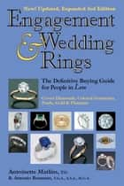 Engagement & Wedding Rings (3rd Edition) - The Definitive Buying Guide for People in Love ebook by Antoinette Matlins, PG, FGA,...