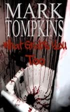 What Grabs You Too ebook by Mark Tompkins