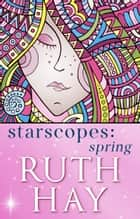 Starscopes: Spring ebook by Ruth Hay