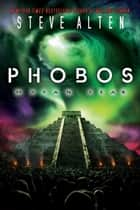 Phobos - Mayan Fear ebook by Steve Alten