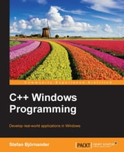 C++ Windows Programming ebook by Stefan Bjornander