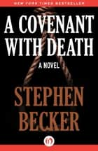 A Covenant with Death ebook by Stephen Becker