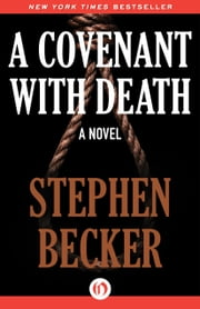A Covenant with Death - A Novel ebook by Stephen Becker