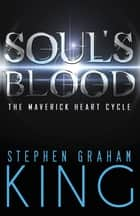 Soul's Blood ebook by Stephen Graham King
