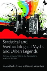 Statistical and Methodological Myths and Urban Legends ebook by Lance, Charles E.