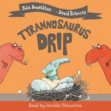 Tyrannosaurus Drip - Book and CD Pack audiobook by Julia Donaldson