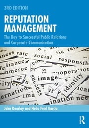 Reputation Management - The Key to Successful Public Relations and Corporate Communication ebook by John Doorley, Helio Fred Garcia