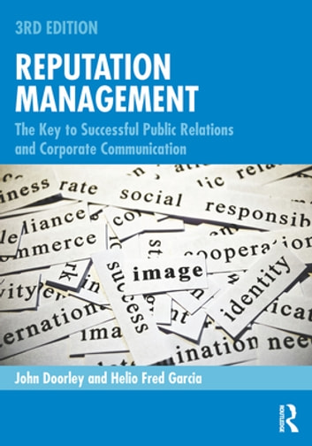 Reputation Management - The Key to Successful Public Relations and Corporate Communication ebook by John Doorley,Helio Fred Garcia
