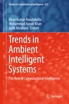 Trends in Ambient Intelligent Systems ebook by Kiran Kumar Ravulakollu,Mohammad Ayoub Khan,Ajith Abraham