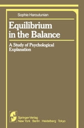 Equilibrium in the Balance - A Study of Psychological Explanation ebook by S. Haroutunian