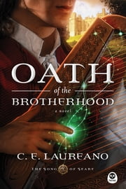 Oath of the Brotherhood - A Novel ebook by C. E. Laureano