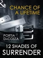Chance of a Lifetime (Mills & Boon Spice Briefs) ebook by Portia Da Costa