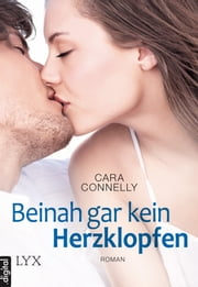 Beinah gar kein Herzklopfen ebook by Cara Connelly, Richard Betzenbichler