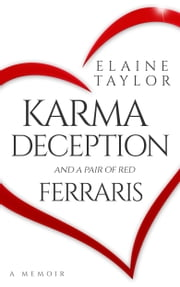 Karma Deception and a Pair of Red Ferraris ebook by Elaine Taylor