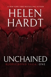 Unchained - Blood Bond: Parts 1, 2 & 3 (Volume 1) ebook by Helen Hardt